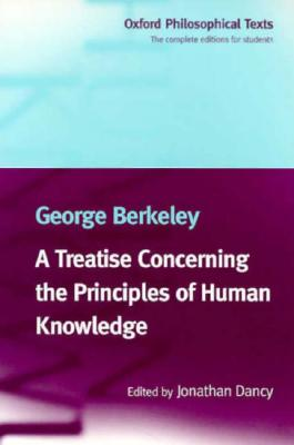 A Treatise Concerning the Principles of Human Knowledge By Berkeley, George/ Dancy, Jonathan