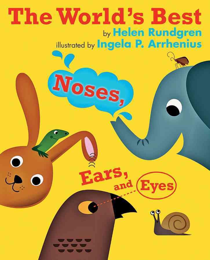 The World's Best Noses, Ears, and Eyes By Rundgren, Helen/ Arrhenius, Ingela P. (ILT)